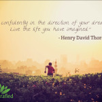 """<center>Henry David Thoreau – """"Go confidently in the direction of…""""</center>"""
